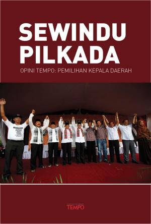 Sewindu Pilkada, Opini Tempo tentang Pemilihan Kepala Daerah