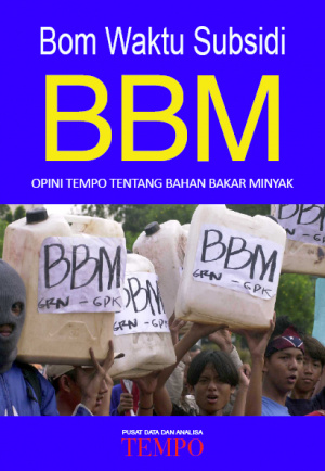 Bom Waktu BBM, Opini Tempo tentang Bahan Bakar Minyak