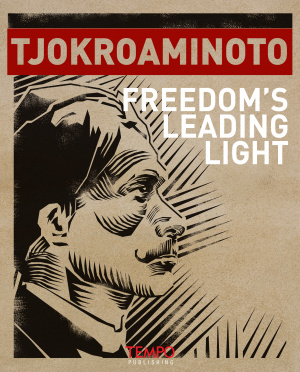 Tjokroaminoto, Freedom's Leading Light