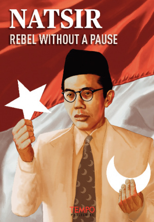 Natsir, Rebel Without A Pause