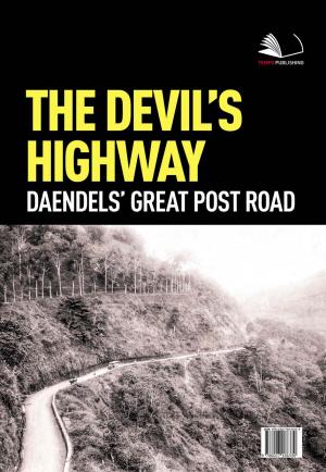 The Devil's Highway Daendels' Great Post Road