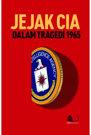 Jejak CIA Dalam Tragedi 1965