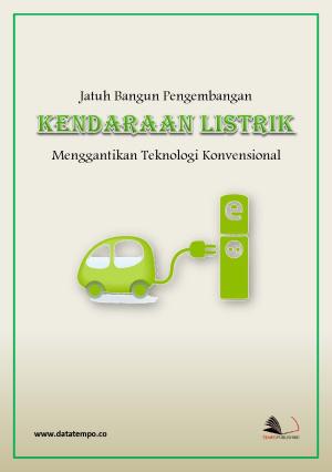 Jatuh Bangun Pengembangan Kendaraan Listrik Menggantikan Teknologi Konvensional