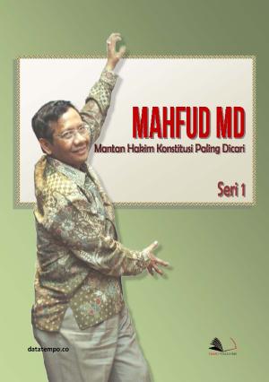 Mahfud MD, Mantan Hakim Konstitusi Paling Dicari Seri I