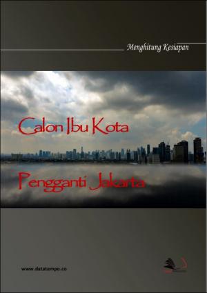 Menghitung Kesiapan Calon Ibu Kota Pengganti Jakarta