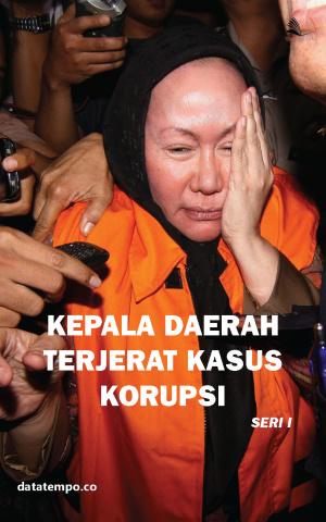 Kepala Daerah Terjerat Kasus Korupsi Seri I