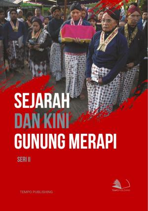 Sejarah dan Kini : Gunung Merapi - Seri II
