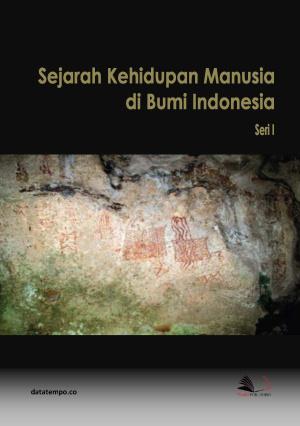 Sejarah Kehidupan Manusia di Bumi Indonesia