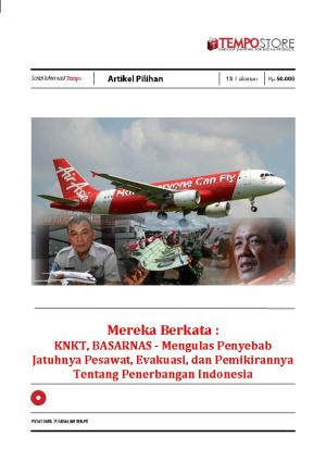 Mereka Berkata : KNKT, Basarnas - Mengulas Penyebab Jatuhnya Pesawat, Evakuasi, dan Pemikirannya Tentang Penerbangan Indonesia