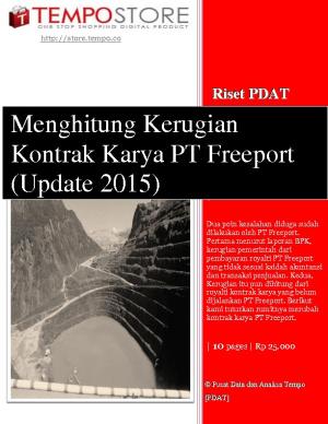 Menghitung Kerugian Kontrak Karya PT Freeport (Update 2015)