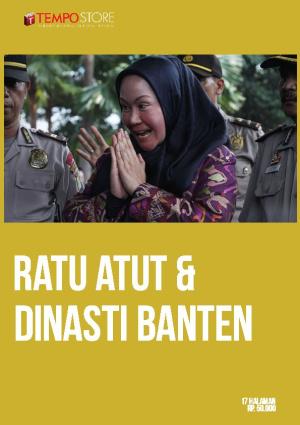 Ratu Atut dan Dinasti Banten
